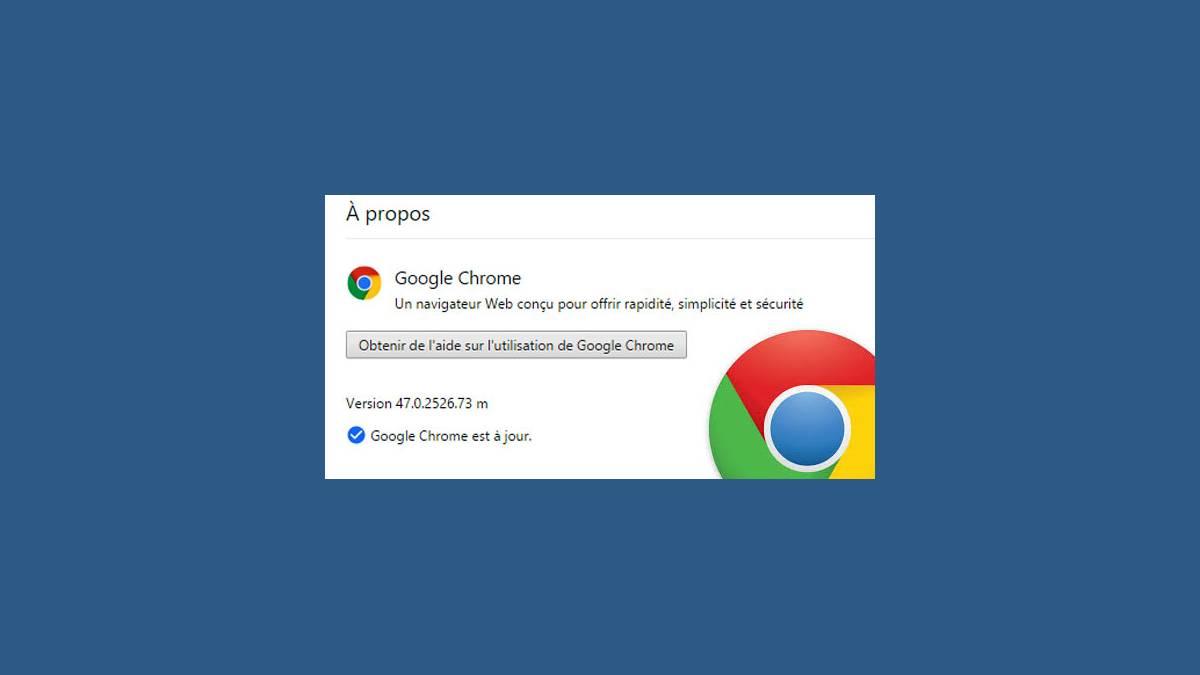 Le navigateur Google Chrome 47