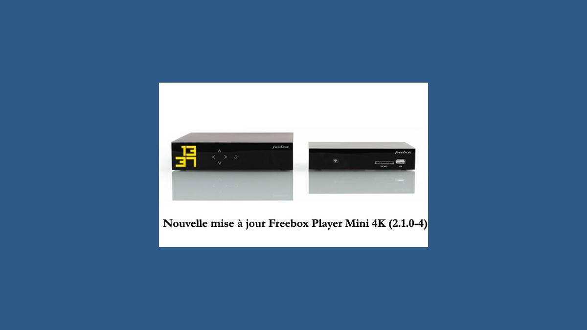 Mise à jour Freebox Mini 4K