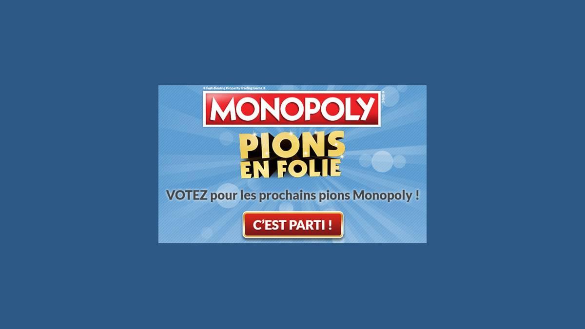 Monopoly vote Pions en folie