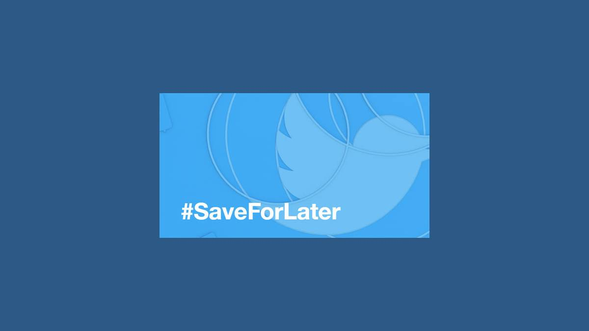 Twitter #SaveForLater