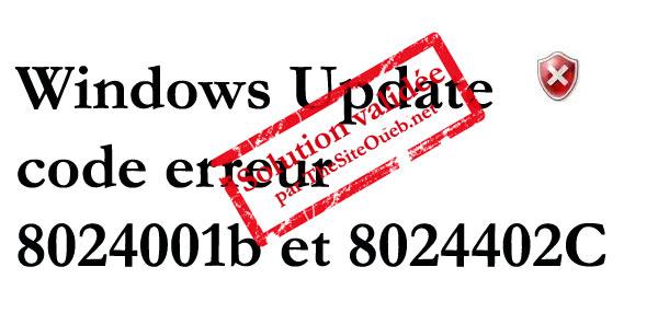 Erreur 8024001b et 8024402C Windows Update